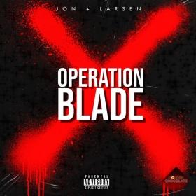 JON + LARSEN - OPERATION BLADE